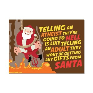 "Telling Atheists They're Going to Hell is Like Not Getting Gifts from Santa Refrigerator Magnet - [3"" x 2""]"