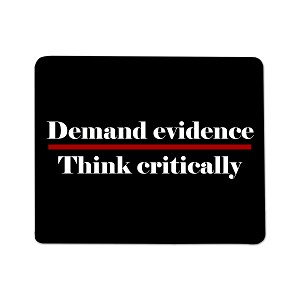 Demand Evidence Think Critically Mouse Pad