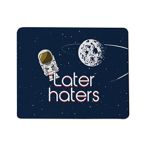 Later Haters Mouse Pad