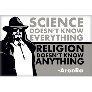"AronRa Science Doesn't Know Everything Religion Doesn't Know Anything 3"" x 2"" Magnet"