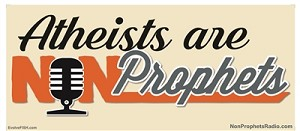 "Atheists are Non-Prophets 8"" x 3.5"" Bumper Sticker"
