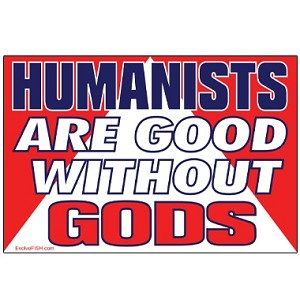 Humanists are Good Without Gods Bumper Sticker - [4' x 6']