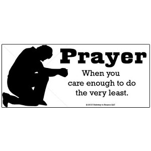 "Gateway to Reason Prayer Care Enough to do the Least 8"" x 3.5"" Bumper Sticker"