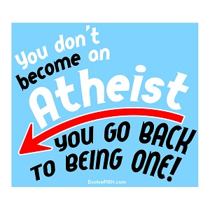 "You Don't Become an Atheist Bumper Sticker - [3.75"" x 3.25""]"
