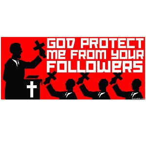 "God Protect Me from Your Followers Bumper Sticker 5"" x 2.5"""