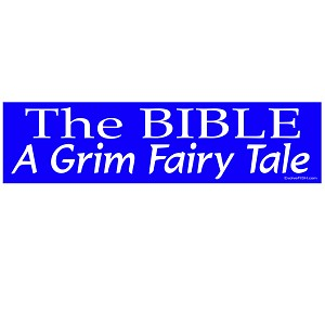 "The Bible is a Grim Fairy Tale Bumper Sticker 11"" x 3"""