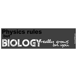 "Physics Rules But Biology Really Grows on You Bumper Sticker 11"" x 3"""