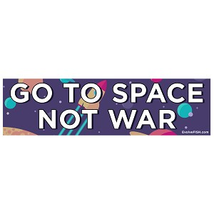 "Go to Space Not War Bumper Sticker - [11"" x 3""]"