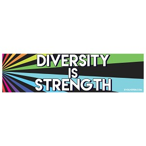 "Diversity is Strength Bumper Sticker 11"" x 3"""