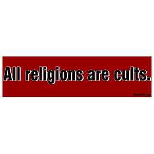 "All Religions are Cults Bumper Sticker 11"" x 3"""