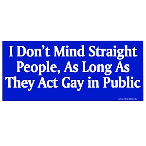 "I Don't Mind Straight People as Long as They Act Gay in Public Bumper Sticker 5"" x 2"""