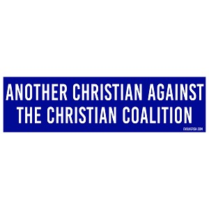 "Another Christian Against the Christian Coalition Bumper Sticker 11"" x 3"""
