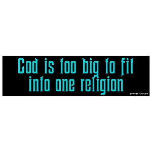 "God is Too Big to Fit in One Religion Bumper Sticker 11"" x 3"""