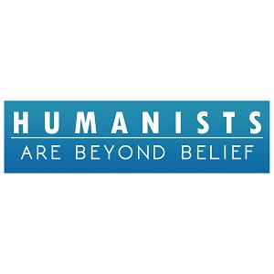 "Humanists are Beyond Belief Bumper Sticker 11"" x 3"""
