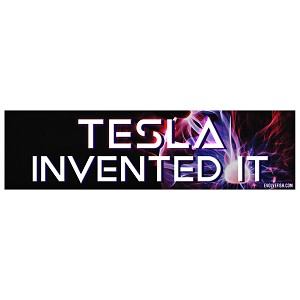 "Tesla Invented It Bumper Sticker - [11"" x 3""]"