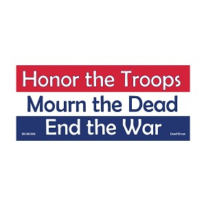 "Honor the Troops Mourn the Dead End the War Bumper Sticker - [5"" x 2""]"