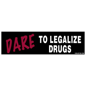 "Dare to Legalize Drugs Bumper Sticker 11"" x 3"""