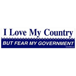 "I Love My Country but Fear My Government Bumper Sticker 11"" x 3"""