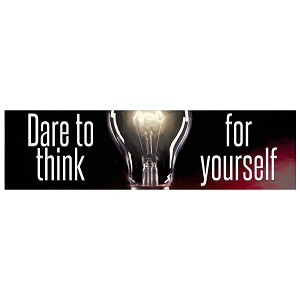 "Dare to Think for Yourself Light Bulb Bumper Sticker - [11"" x 3""]"