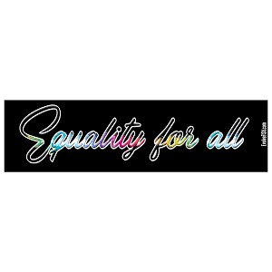 "Equality for All Rainbow Bumper Sticker 11"" x 3"""
