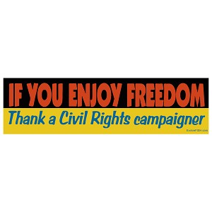 "If You Enjoy Freedom Thank a Civil Rights Campaigner Bumper Sticker - [11"" x 3""]"