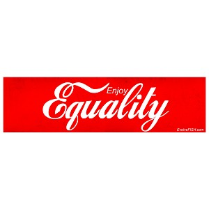 "Enjoy Equality Bumper Sticker 11"" x 3"""