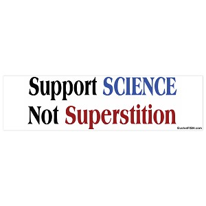 "Support Science Not Superstition Bumper Sticker 11"" x 3"""