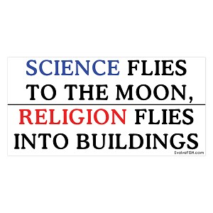 "Science Flies to the Moon Religion Flies into Buildings Bumper Sticker - [5"" x 2.5""]"