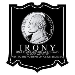 "Irony In God We Trust Next to Non Believer Bumper Sticker - [4"" x 5""]"