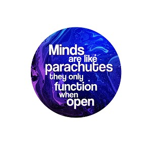 "Minds are Like Parachutes They Only Function When Open 1.25"" Button"