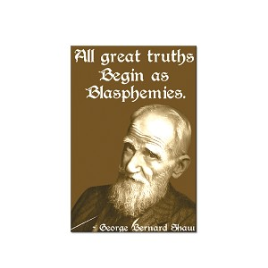 "All Great Truths Begin as Blasphemies - George Bernard Shaw 2"" x 3"" Magnet"