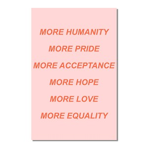 "More Humanity Pride Acceptance Hope Love Equality 11"" x 17"" Poster"
