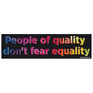 "People of Quality Don't Fear Equality LGBTQ+ Bumper Sticker 11"" x 3"""