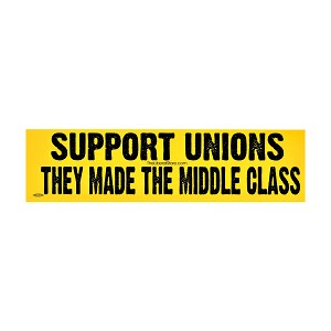 "Support Unions Bumper Sticker 11"" x 3"""